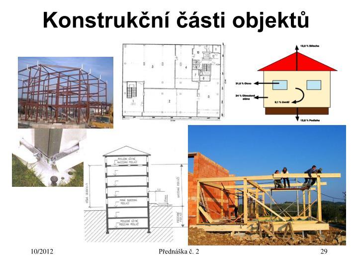 Konstrukční části objektů