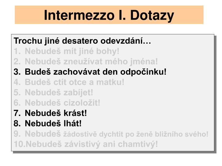 Intermezzo I. Dotazy