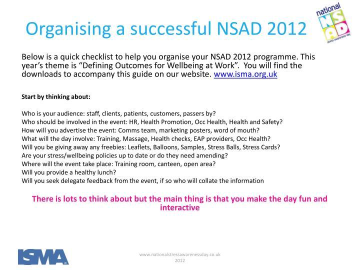 Organising a successful NSAD 2012