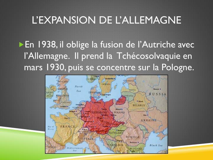 L'EXPANSION DE L'ALLEMAGNE