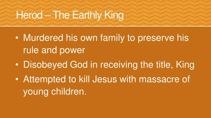 Herod – The Earthly King