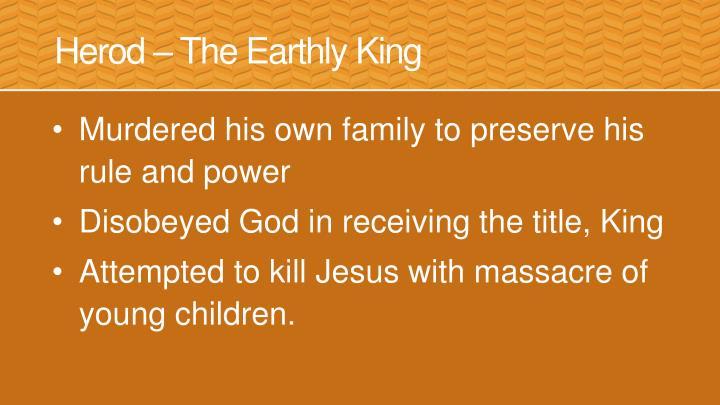Herod – The Earthly King