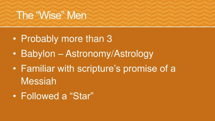 "The ""Wise"" Men"