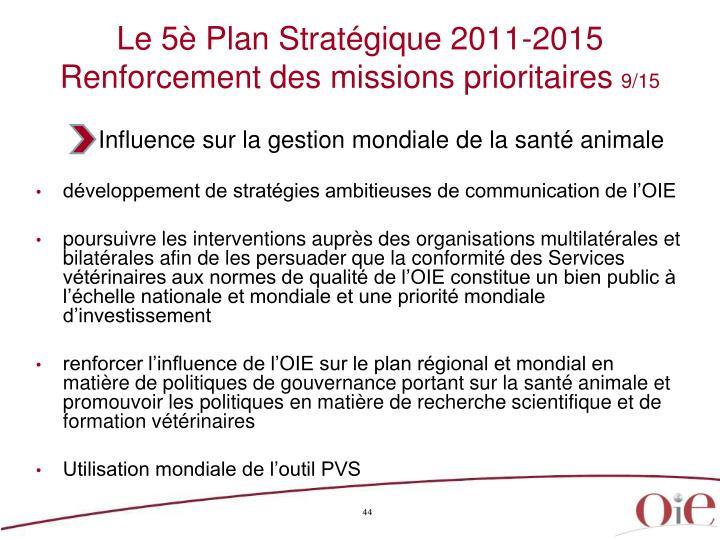 Le 5è Plan Stratégique 2011-2015