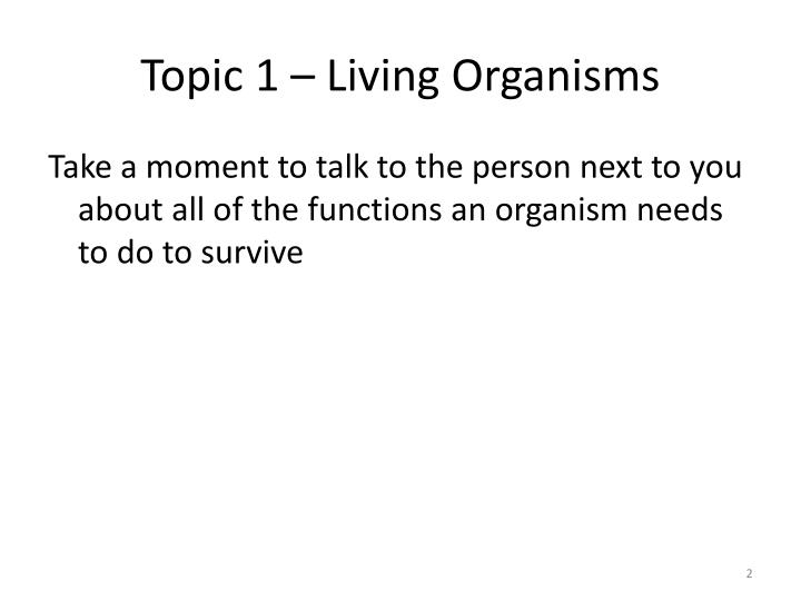 Topic 1 living organisms