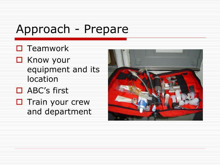 Approach - Prepare