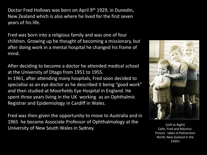 Doctor Fred Hollows was born on April 9