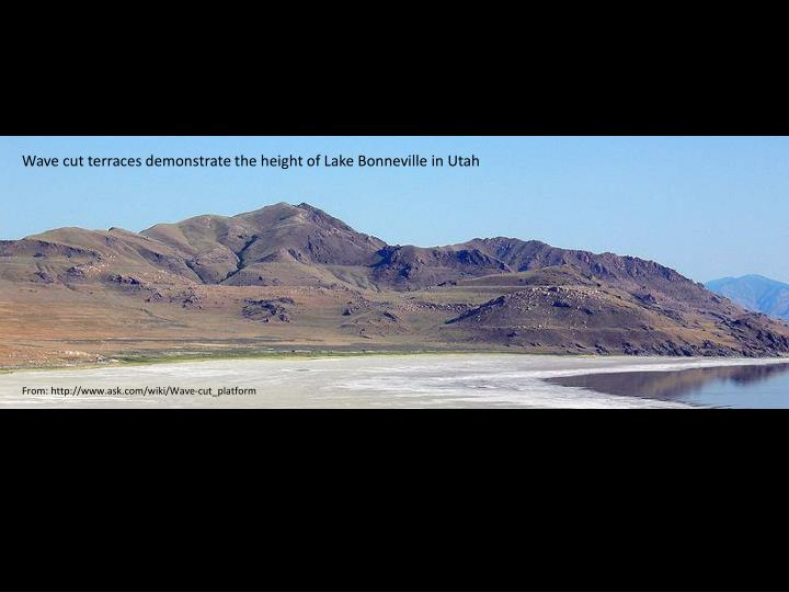 Wave cut terraces demonstrate the height of Lake Bonneville in Utah