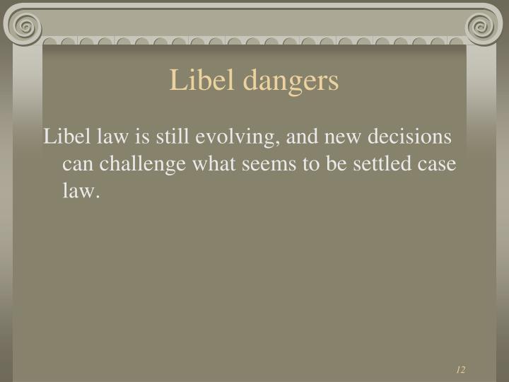 Libel dangers