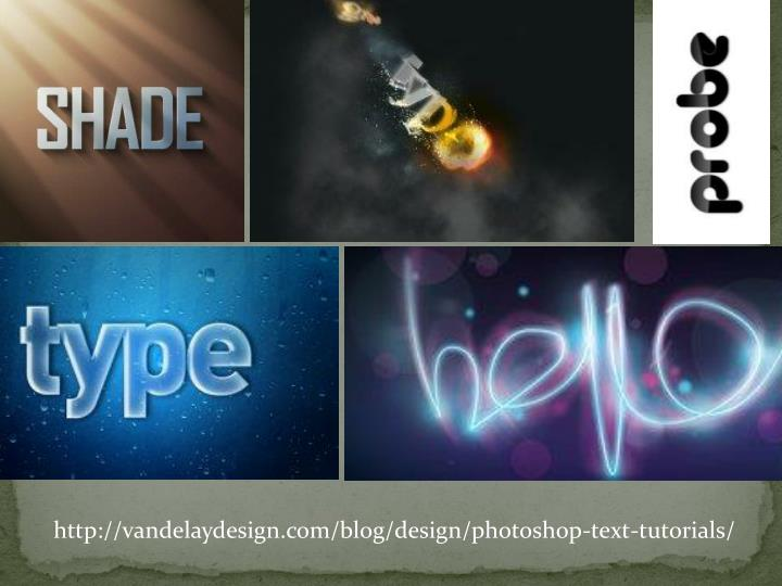 http://vandelaydesign.com/blog/design/photoshop-text-tutorials/