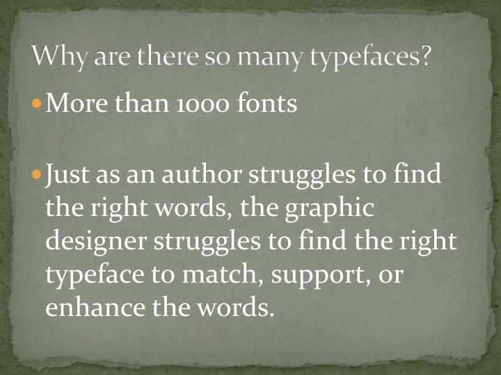 Why are there so many typefaces