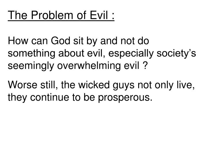 The Problem of Evil :