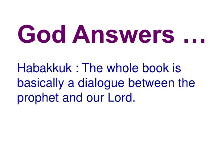 God Answers …
