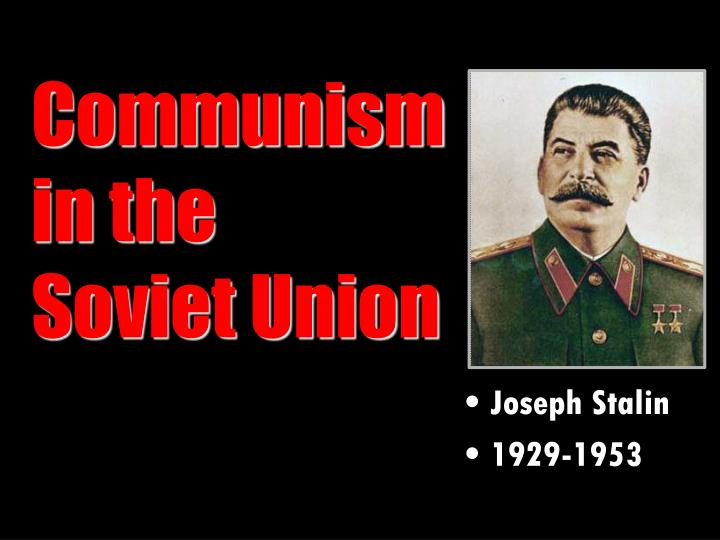 communism in the soviet union and 1949 - soviet union explodes its first atomic device recognises the communist government in china 1950 - soviet union and china sign 30-year alliance treaty.