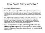 how could fairness evolve