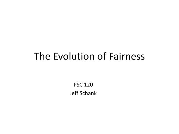 The evolution of fairness