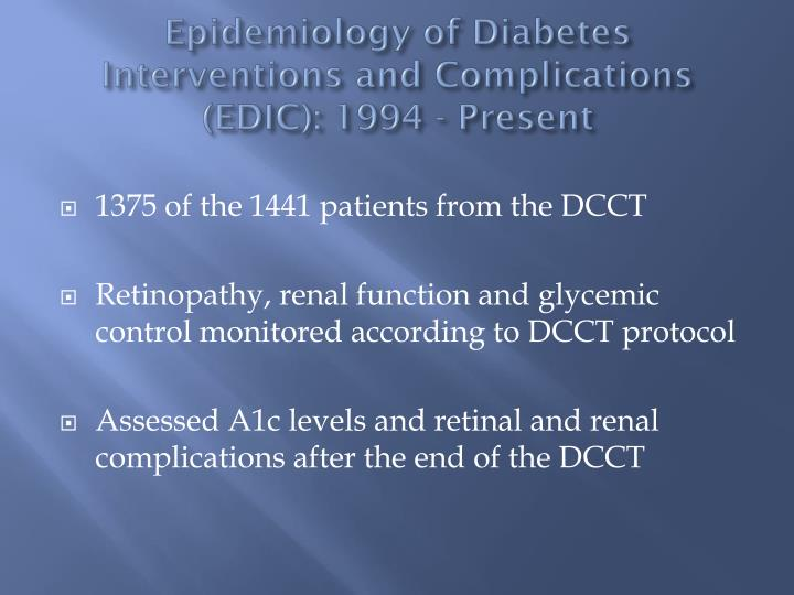 Epidemiology of Diabetes Interventions and Complications (EDIC): 1994 - Present