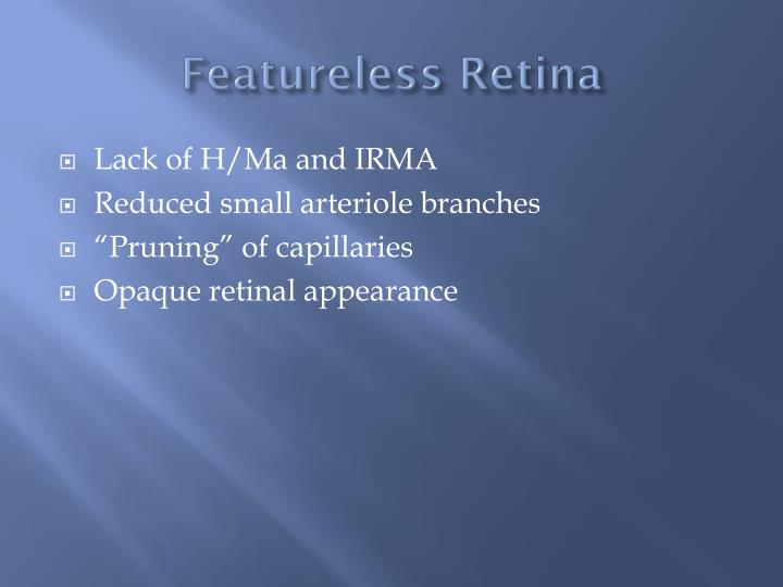 Featureless Retina