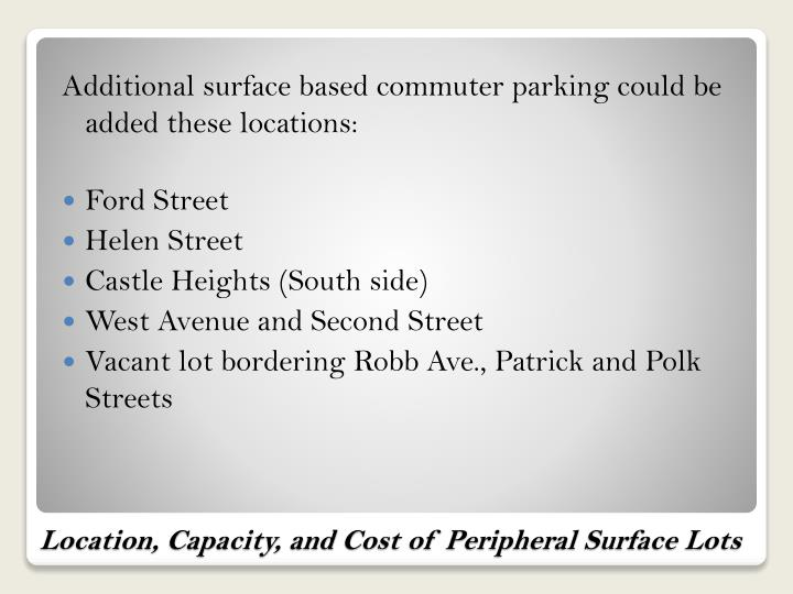 Additional surface based commuter parking could be added these locations: