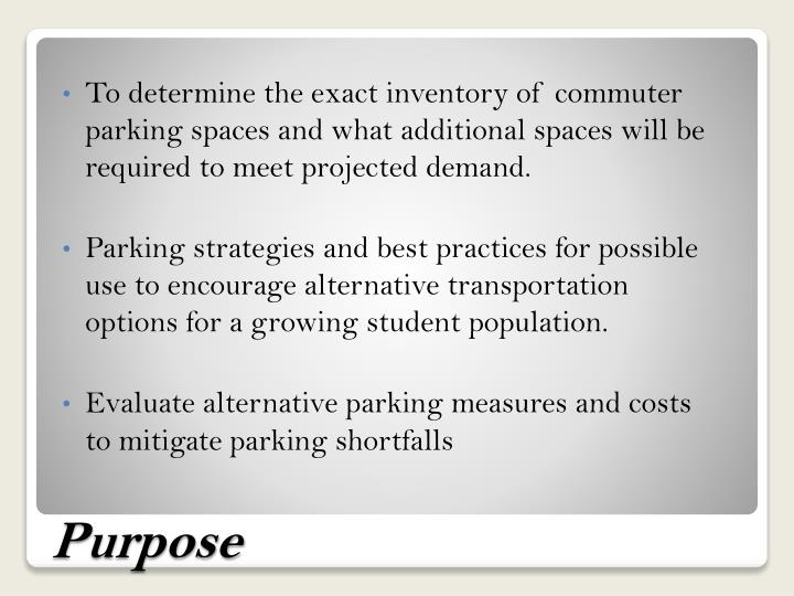 To determine the exact inventory of commuter parking spaces and what additional spaces will be required to meet projected demand.