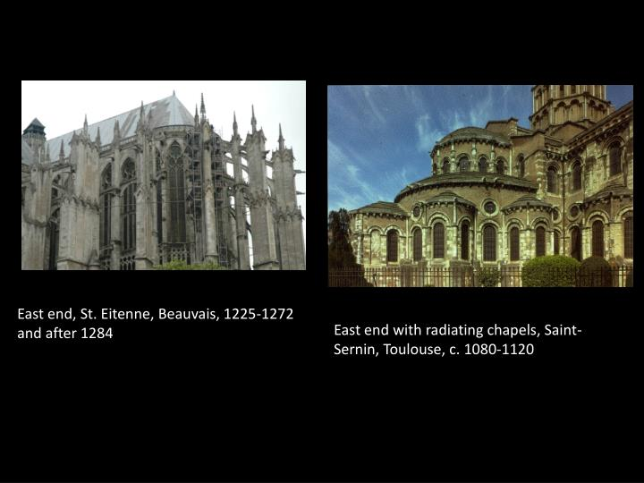 East end, St. Eitenne, Beauvais, 1225-1272 and after 1284