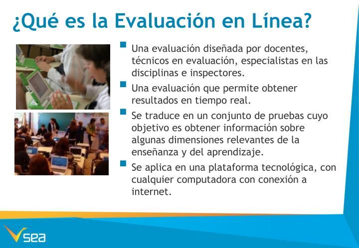 ¿Qué es la Evaluación en Línea?