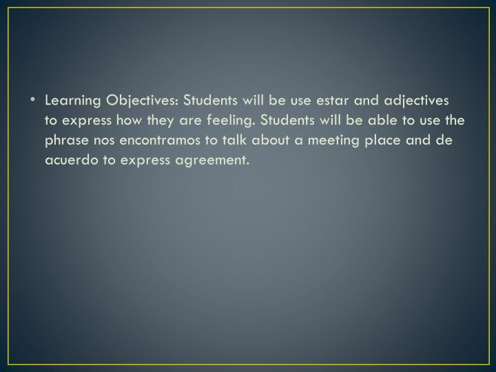 Learning Objectives: Students will be use