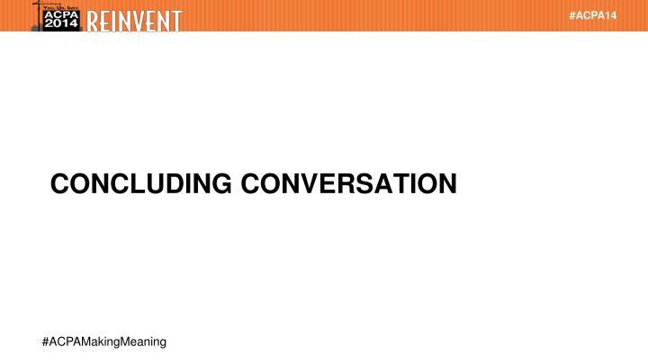 Concluding conversation