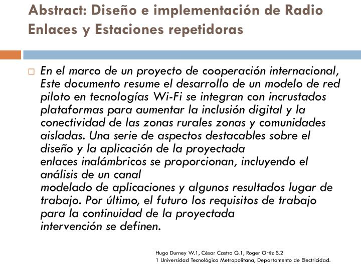 Abstract: Diseño e implementación de Radio Enlaces y Estaciones repetidoras