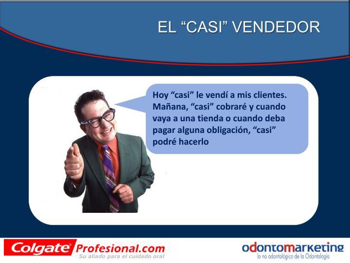 """EL """"CASI"""" VENDEDOR"""