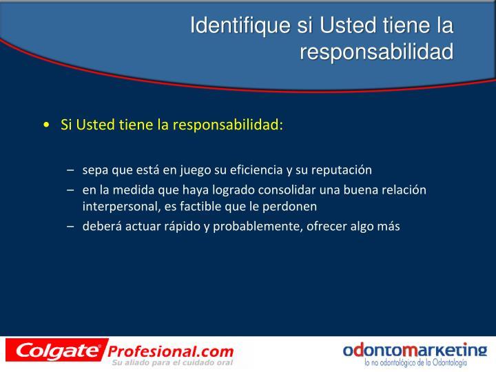 Identifique si Usted tiene la responsabilidad