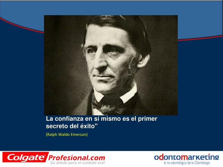 """La confianza en sí mismo es el primer secreto del éxito"""""""