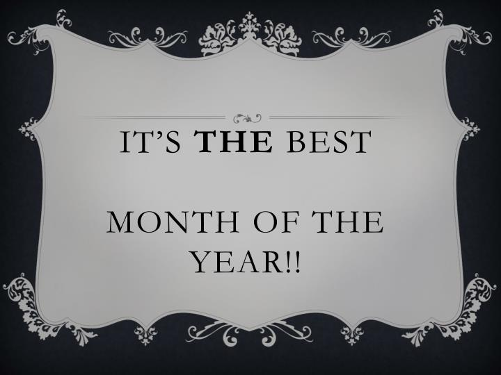 It s the best month of the year
