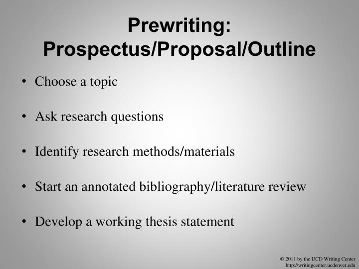 Prewriting: Prospectus/Proposal/Outline