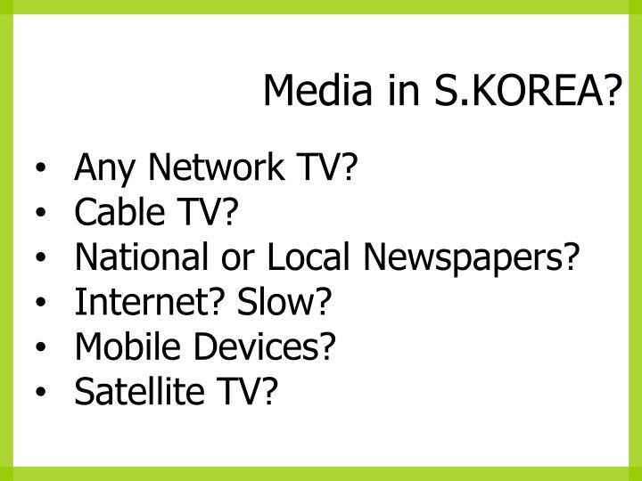 Media in S.KOREA?