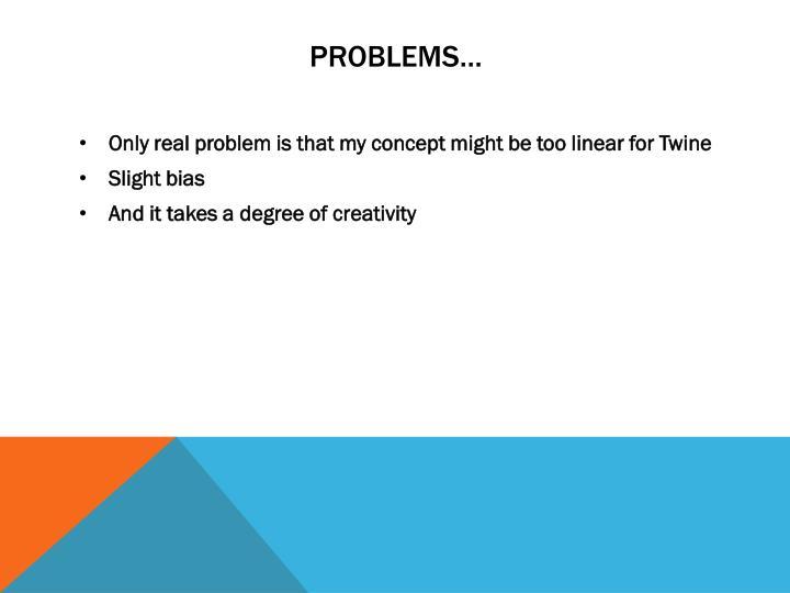 Problems…