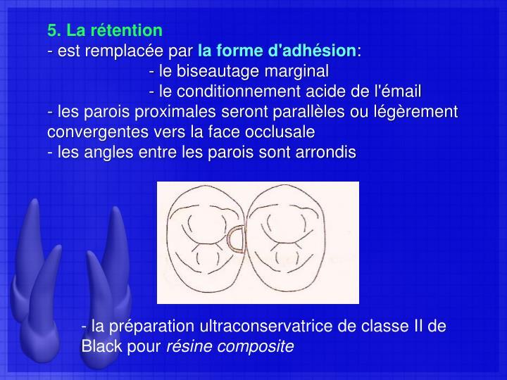 5. La rétention