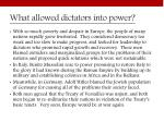 what allowed dictators into power1