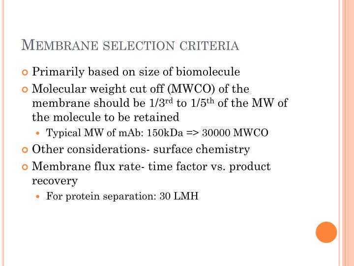Membrane selection criteria