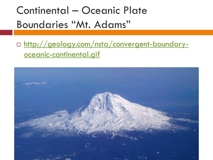 "Continental – Oceanic Plate Boundaries ""Mt. Adams"""