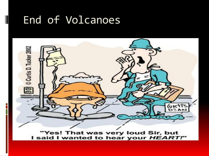 End of Volcanoes
