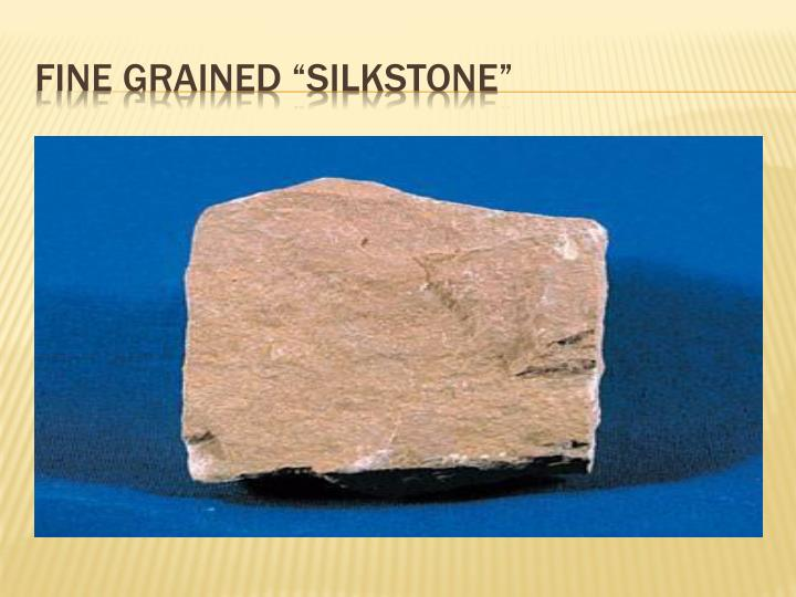 "Fine Grained ""Silkstone"""