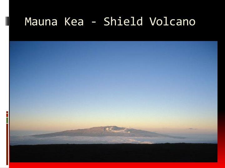 Mauna Kea - Shield Volcano