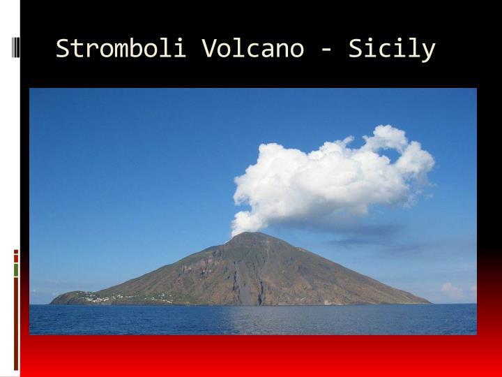 Stromboli Volcano - Sicily