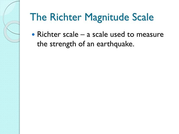 The Richter Magnitude Scale