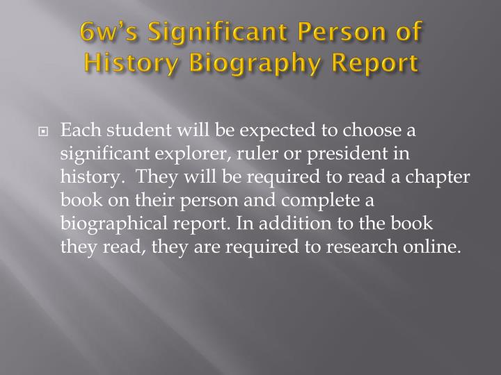 6w s significant person of history biography report