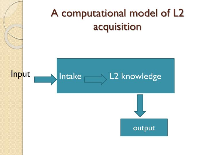 A computational model of L2 acquisition