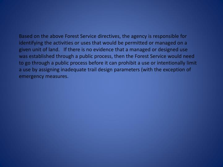 Based on the above Forest Service directives, the agency is responsible for