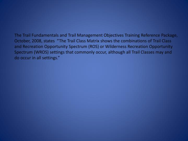 The Trail Fundamentals and Trail Management Objectives Training Reference Package,