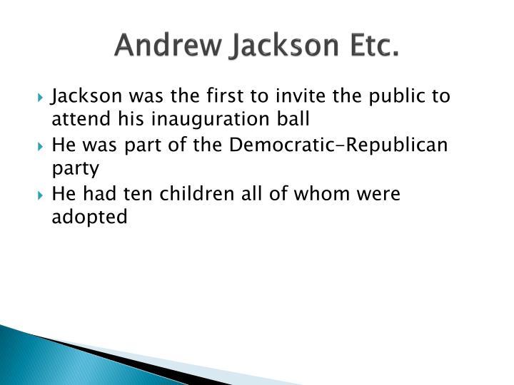 Andrew Jackson Etc.